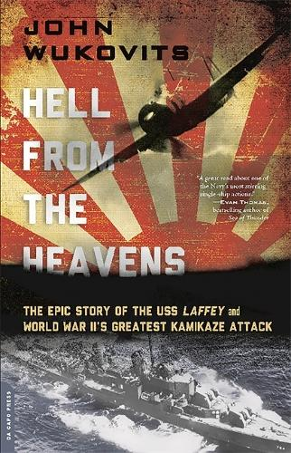 Hell from the Heavens: The Epic Story of the USS Laffey and World War II's Greatest Kamikaze Attack (Paperback)