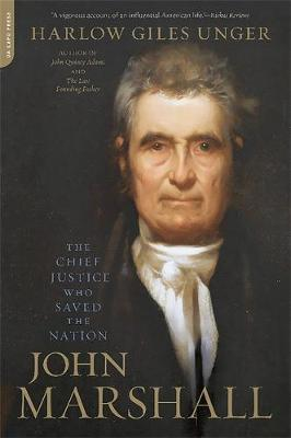 John Marshall: The Chief Justice Who Saved the Nation (Paperback)