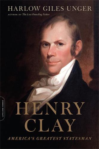 Henry Clay: America's Greatest Statesman (Paperback)
