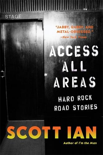 Access All Areas: Stories from a Hard Rock Life (Hardback)