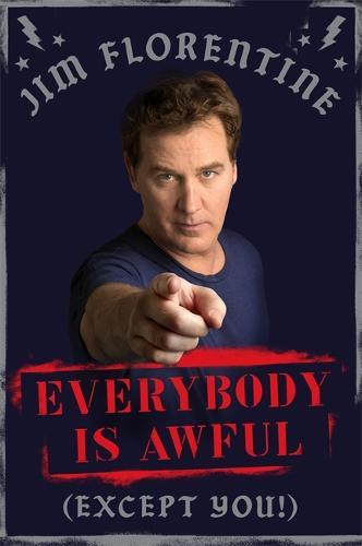 Everybody Is Awful: (Except You!) (Hardback)