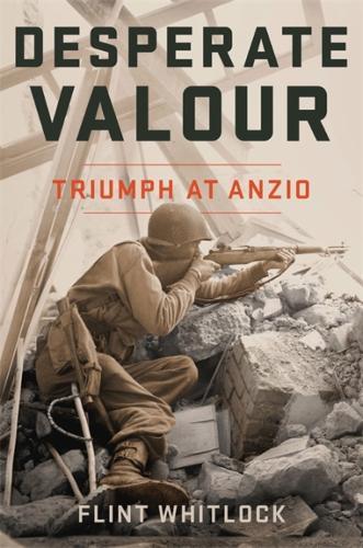 Desperate Valour: Triumph at Anzio (Hardback)