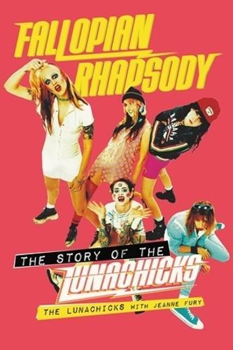 Fallopian Rhapsody: The Story of the Lunachicks (Paperback)