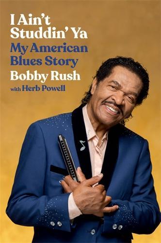 I Ain't Studdin' Ya: My American Blues Story (Hardback)
