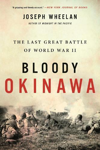 Bloody Okinawa: The Last Great Battle of World War II (Paperback)