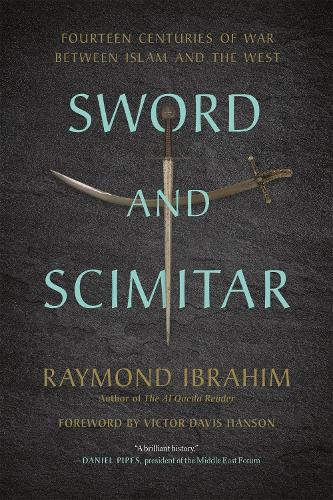 Sword and Scimitar: Fourteen Centuries of War between Islam and the West (Paperback)