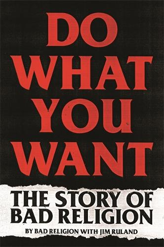 Do What You Want: The Story of Bad Religion (Hardback)