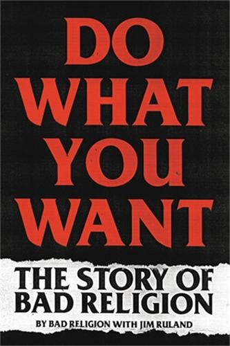 Do What You Want: The Story of Bad Religion (Paperback)