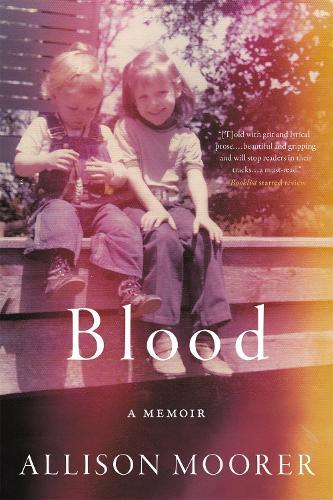 Blood: A Memoir (Paperback)