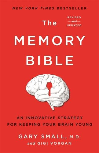 The Memory Bible: An Innovative Strategy for Keeping Your Brain Young (Paperback)