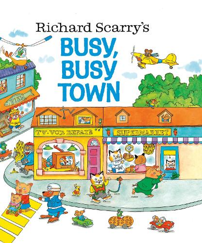 Richard Scarry's Busy, Busy Town (Hardback)