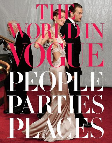 The World In Vogue: People, Parties, Places (Hardback)