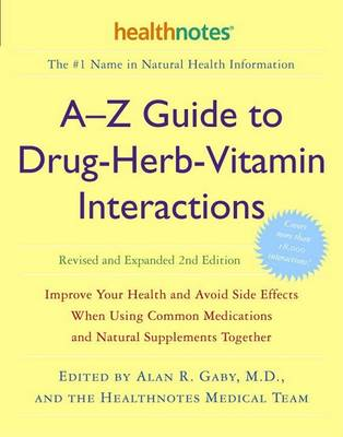 A-Z Guide To Drug-Herb-Vitamin Interactions (Paperback)