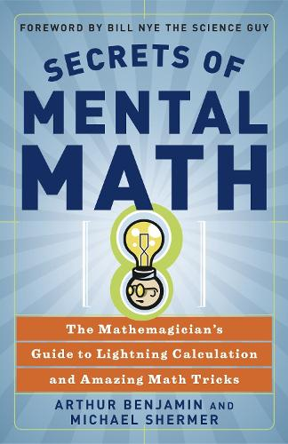 Secrets Of Mental Math: The Mathemagician's Guide to Lightening Calculation and Amazing Maths Tricks (Paperback)