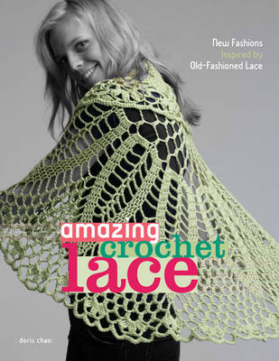 Amazing Crochet Lace: New Fashions Inspired by Old-fashioned Lace (Paperback)