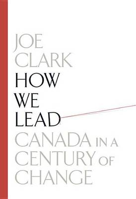 How We Lead: Canada In A Century Of Change (Hardback)