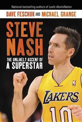Steve Nash: The Unlikely Ascent of a Superstar (Hardback)