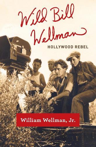 Wild Bill Wellman (Hardback)