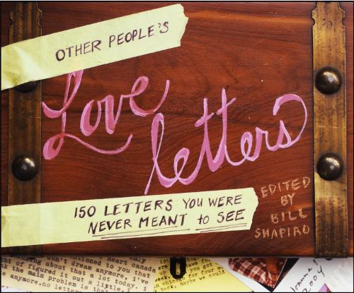 Other People's Love Letters: 150 Letters You Were Never Meant to See (Hardback)