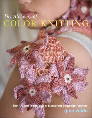 The Alchemy of Color Knitting: The Art and Technique of Mastering Exquisite Palettes (Paperback)