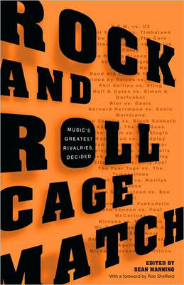 Rock and Roll Cagematch: Music's Greatest Rivalries, Decided (Paperback)