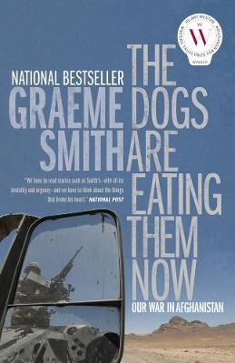 The Dogs Are Eating Them Now: Our War in Afghanistan (Paperback)