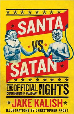 Santa vs. Satan: The Official Compendium of Imaginary Fights (Paperback)