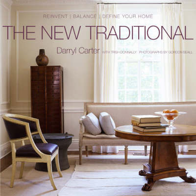 The New Traditional: Reinvent-balance-define Your Home (Hardback)