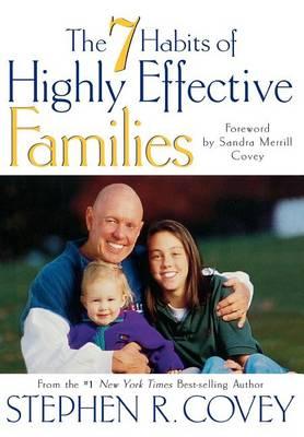 Seven Habits of Highly Effective Families (Hardback)