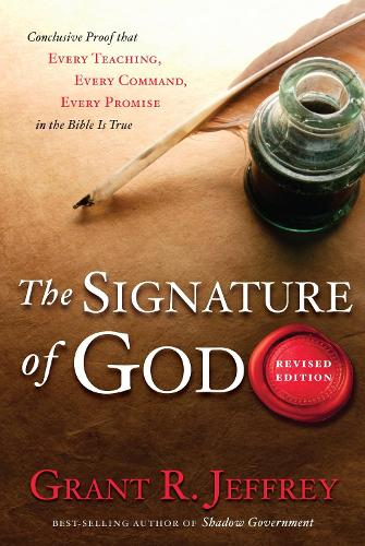 The Signature of God: Conclusive Proof that Every Teaching, Every Command, Every Promise in the Bible is True (Paperback)