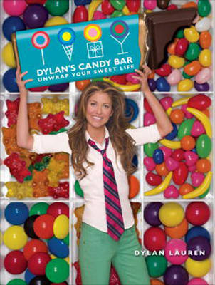Dylan's Candy Bar: Unwrap Your Sweet Life (Hardback)