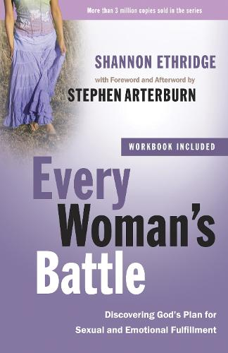 Every Woman's Battle (Includes Workbook): Discovering God's Plan for Sexual and Emotional Fulfillment (Paperback)