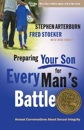 Preparing your Son for Every Man's Battle: Honest Conversations About Sexual Integrity - Every Man (Paperback)