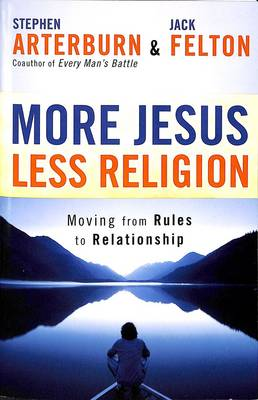 More Jesus Less Religion: Moving from Rules to Relationship (Paperback)