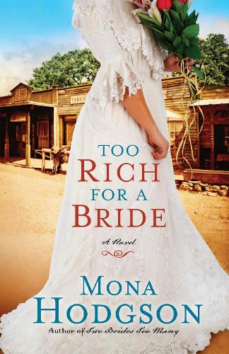 Too Rich for a Bride: A Novel - Sinclair Sisters of Cripple Creek Series 02 (Paperback)