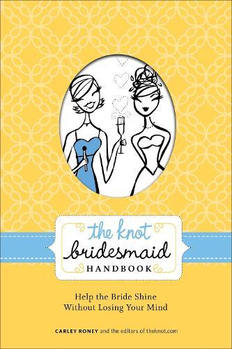 The Knot Bridesmaid Handbook (Paperback)