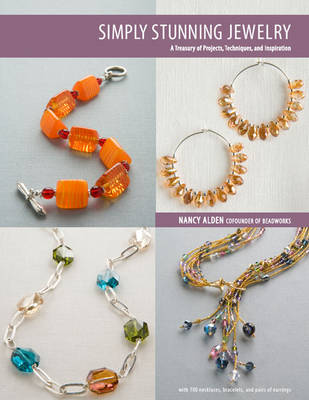 Simply Stunning Jewelry: A Treasury of Projects, Techniques, and Inspiration (Paperback)