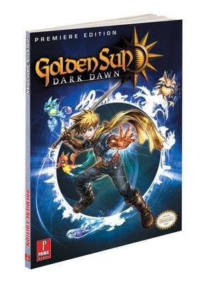 Golden Sun: Dark Dawn: Prima's Official Game Guide (Paperback)