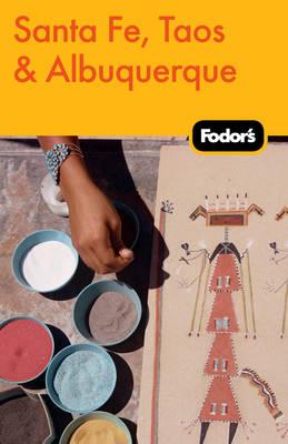 Fodor's Santa Fe, Taow & Alburquerque (Paperback)