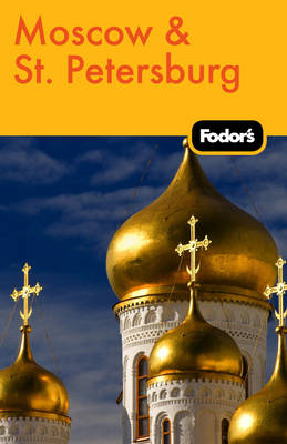 Fodor's Moscow & St. Petersburg (Paperback)