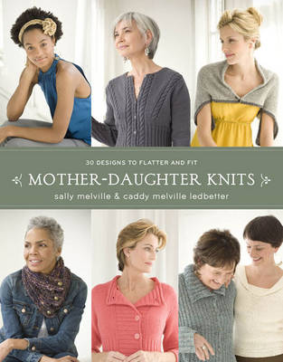 Mother-daughter Knits: 30 Designs to Flatter and Fit (Paperback)