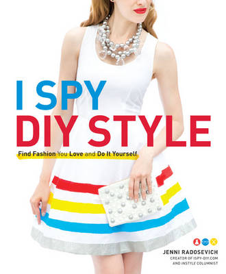 I Spy DIY Style: Find Fashion You Love and Do it Yourself (Paperback)