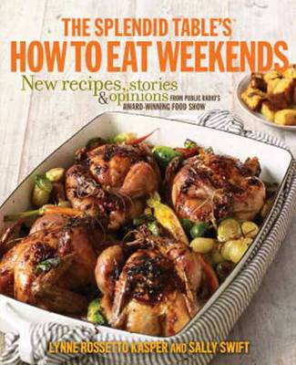The Splendid Tables How to Eat Weekends (Hardback)