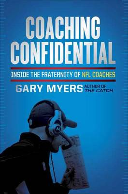 Coaching Confidential: Inside the Fraternity of NFL Coaches (Hardback)