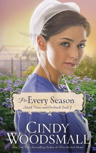 For Every Season - Amish Vines and Orchards Series 03 (Paperback)