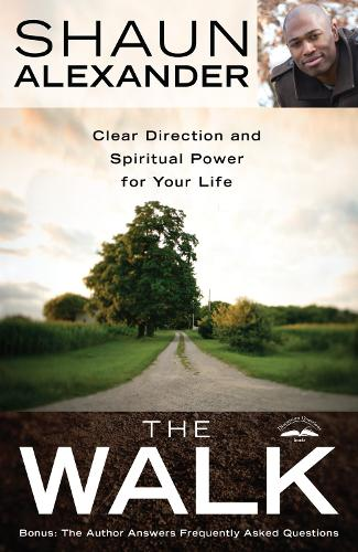 The Walk: Clear Direction and Spiritual Power for you Life (Paperback)