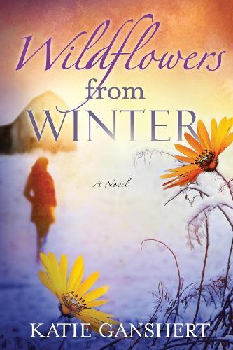 Wildflowers from Winter: A Novel (Paperback)