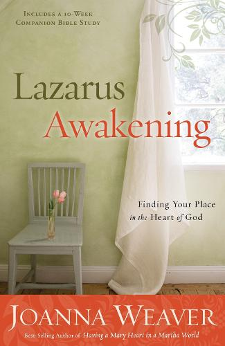 Lazarus Awakening (Study Guide): Finding your Place in the Heart of God (Paperback)