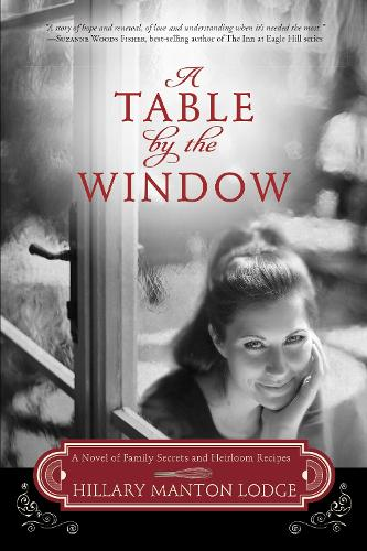 A Table by the Window: A Novel of Family Secrets and Heirloom Recipes - Two Blue Doors 01 (Paperback)