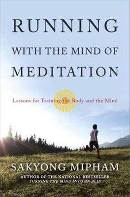 Running with the Mind of Meditation: Lessons for Training the Body and Spirit (Hardback)